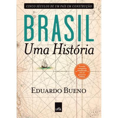Brasil uma Historia: Cinco Seculos de um Pais em Construcao