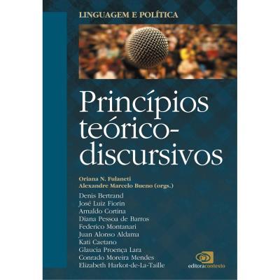 Linguagem e Política: Princípios Teórico Discursivos - Vol.1
