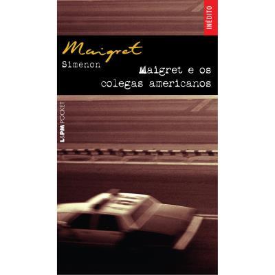 Maigret e os Colegas Americanos - Edicao de Bolso