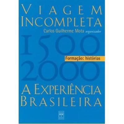 Viagem Incompleta - a Experiencia Brasileira - Formacao - Historias (1500-2