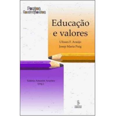 Educacao e Valores: Pontos e Contrapontos