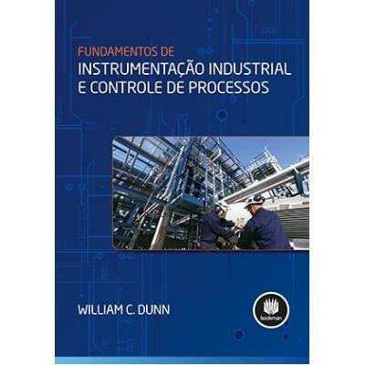 Fundamentos de Instrumentação Industrial e Controle de Processos