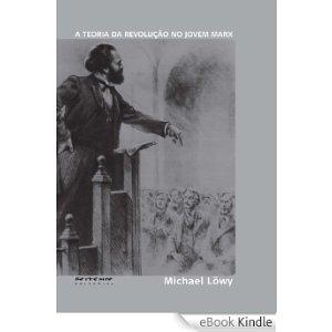 Teoria da Revolução no Jovem Marx, a (0)