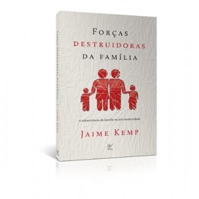 Força Destruidoras da Família: a Sobrevivência da Família na Pós Modernidade