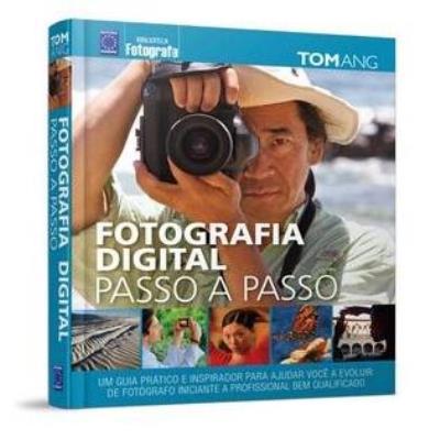 Fotografia Digital Passo a Passo