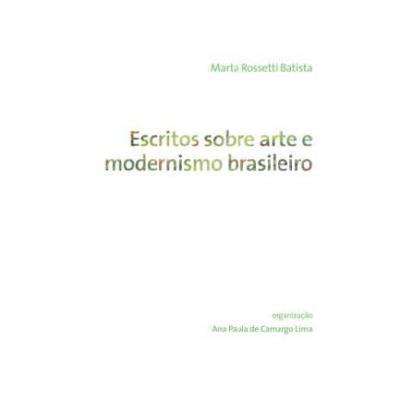 Escritos Sobre Arte e Modernismo Brasileiro