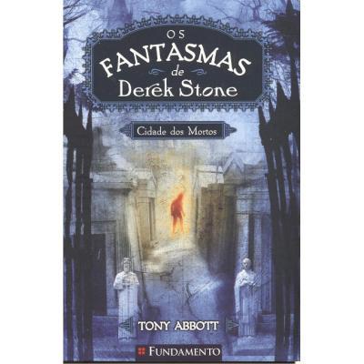 Cidade dos Mortos - Vol. 1 - Coleção os Fantasmas de Derek Stone