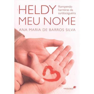 Heldy Meu Nome: Rompendo Barreiras da Surdocegueira (2012 - Edição 1)