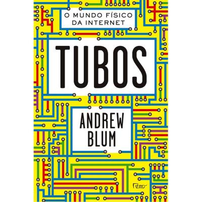 Tubos: o Mundo Físico da Internet (2013 - Edição 1)
