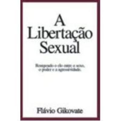 Libertaçao Sexual, A