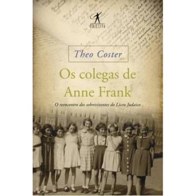 Os Colegas de Anne Frank - Theo Coster