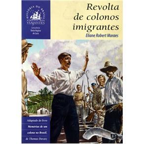 Revolta de Colonos Imigrantes - Eliane Robert Moraes