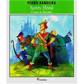 Robin Hood: a Lenda da Liberdade - Pedro Bandeira