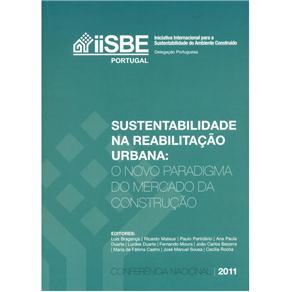 Sustentabilidade na Reabilitação Urbana: o Novo Paradigma do Mercado da Construção