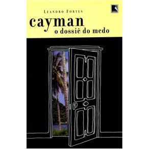 Cayman o Dossiê do Medo
