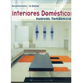 Architectural Design - Interiores Domesticos: Nuevas Tendencias