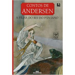 Contos de Andersen - a Filha do Rei do Pântano - Editora Melhoramentos - Hans Christian Andersen