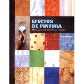 Efectos de Pintura: Manual para Crear Acabados de Imitacion