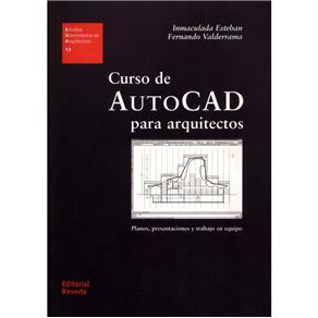 Estudios Universitarios de Arquitectura - Curso de Autocad para Arquitectos: Planos, Presentaciones Y Trabajo em Equino - Volume 13
