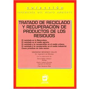 Ingeniería Del Medio Ambiente - Tratado de Reciclado Y Recuperación de Productos de Los Residuos - Mariano Seoánez Calvo