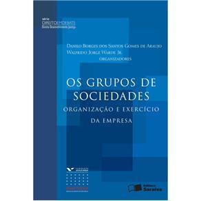 Os Grupos de Sociedades: Organização e Exercício da Empresa - Danilo Borges dos Santos Gomes