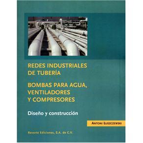 Redes Industriales de Tuberías: Bombas para Agua, Ventiladores Y Compresores