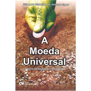 Moeda Universal e o Novo Ordenamento Sociomoral, A