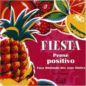 Fiesta - Pense Positivo: Faça Limonada dos Seus Limões