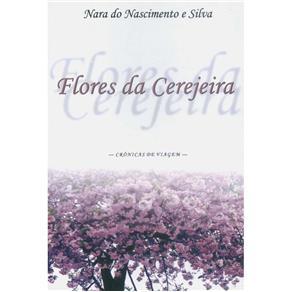 Flores da Cerejeira: Crônicas de Viagem