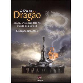 O Dia do Dragão: Ciência, Arte e Realidade no Mundo do Petróleo