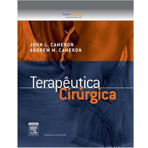 Terapêutica Cirúrgica - 10ª Edição - 2013 - John L. Cameron - Andrew M. Cameron
