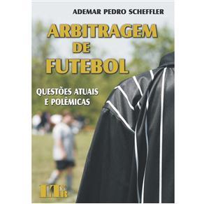 Arbitragem de Futebol: Questões Atuais e Polêmicas