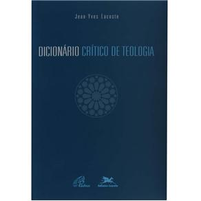 Dicionário Crítico de Teologia - Jean-yves Lacoste