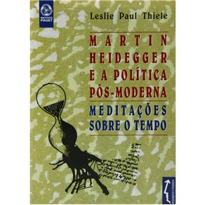 Martin Heidegger e a Política Pós-moderna