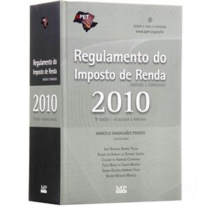 Regulamento do Imposto de Renda 2010: Anotado e Comentado