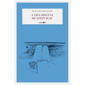 Vida Obscena de Anton Blau, A