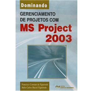 Dominando Gerenciamento de Projetos Com Ms Project 2003