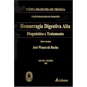 Hemorragia Digestiva Alta Diagnostico e Tratamento- Vol. 05
