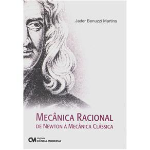 Mecânica Racional: de Newton à Mecânica Clássica - Jader Martins