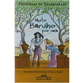Muito Barulho por Nada - Coleção Histórias de Shakespeare