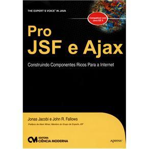 Pro Jsf e Ajax: Construindo Componentes Ricos para a Internet