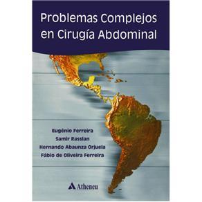 Problemas Complejos En Cirurgia Abdominal (em Espanhol)