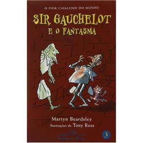 Sir Gauchelot e o Fantasma