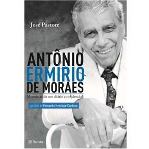 Antonio Ermírio de Moraes: Memórias de um Diário Confidencial