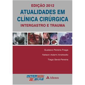 Atualidades em Clínica Cirúrgica: Intergastro e Trauma