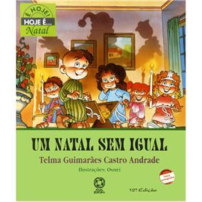É Hoje! Hoje É... Natal - um Natal Sem Igual - Telma Guimarães Castro Andrade