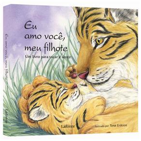 Eu Amo Você, Meu Filhote: um Livro para Tocar e Sentir