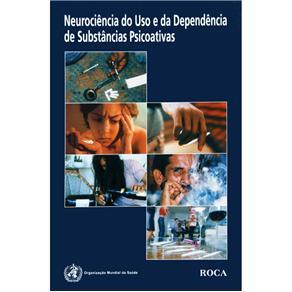 Neurociência do Uso e da Dependência de Substâncias Psicoativas
