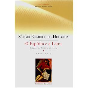 Espirito e a Letra, o - Estudos de Critica Literaria I e Ii - Vol 1