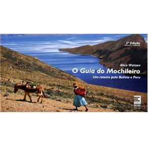 O Guia do Mochileiro: um Roteiro pela Bolívia e Peru - Alice Watson